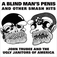 A Blind Man's Penis And Other Smash Hits