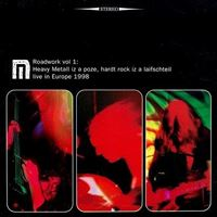 Roadwork Vol 1 : Heavy Metall Iz A Poze, Hardt Rock Iz A Laifschteil - Live In Europe 1998