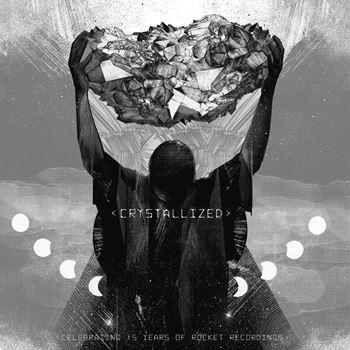 Crystallized - Celebrating 15 Years Of Rocket Recordings
