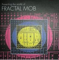 Presenting The World Of Fractal Mob