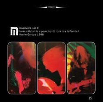 Roadwork Vol 1: Heavy Metal Iz A Poze, Hardt Rock Iz A Laifschteil - Live In Europe 1998