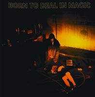 Born To Deal In Magic