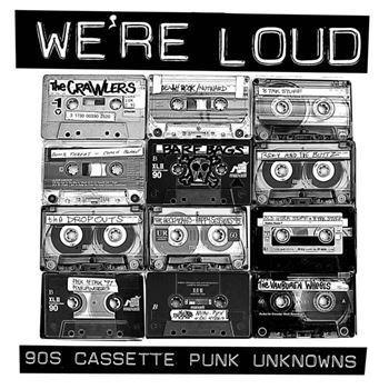 We're Loud: '90s Cassette Punk Unknowns