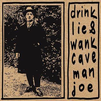 Drink Lie & Wank