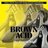 Brown Acid: The Fourth Trip