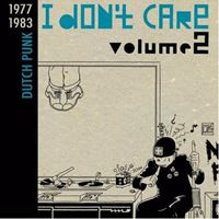 I Don't Care Volume 2 - Dutch Punk 1977-1983