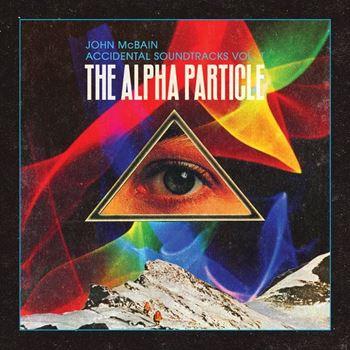 Accidental Soundtracks Vol. 1 / The Alpha Particle