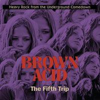 Brown Acid: The Fifth Trip