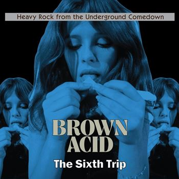 Brown Acid: The Sixth Trip