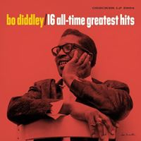 Bo Diddley's 16 All-Time Greatest Hits(RSD 2018)