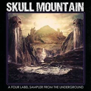 Skull Mountain - A 4 Label Sampler From The Underground