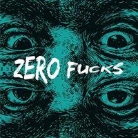 Zero Fucks