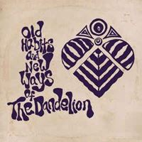 Old Habits & New Ways Of The Dandelion