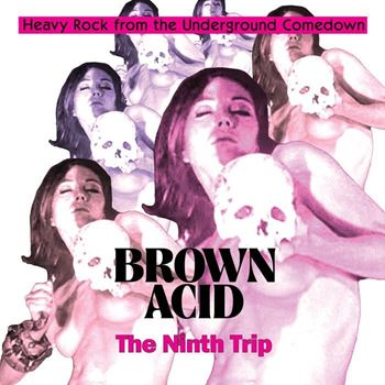 Brown Acid: The Ninth Trip