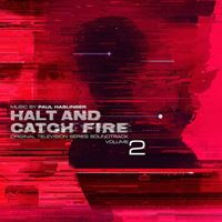 Halt & Catch Fire Vol. 2 – Original Television Series Soundtrack
