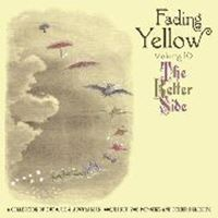 Fading Yellow Vol 10: The Better Side (A Collection Of Euro, UK & Australian '60s/Early 70's Pop-Sike And Other Delights)