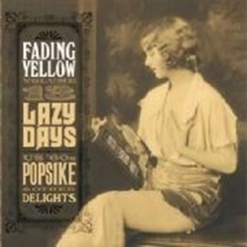 Fading Yellow Vol 13: Lazy Days (US '60s Popsike & Other Delights)