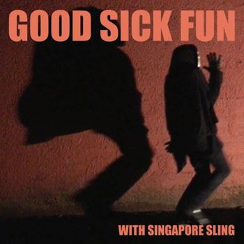 Good Sick Fun