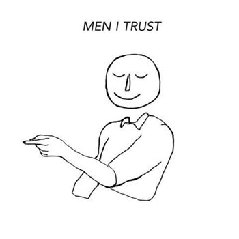 Men I Trust