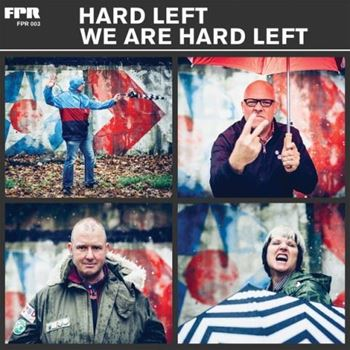We Are Hard Left