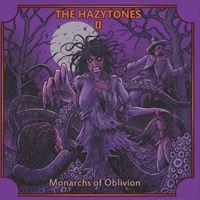 The Hazytones II: Monarchs of Obliv