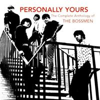 Personally Yours: The Complete Anthology Of The Bossmen
